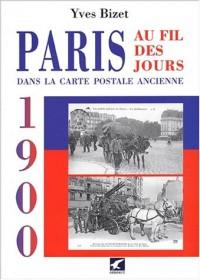Paris au fil des jours en 1900 dans la carte postale ancienne