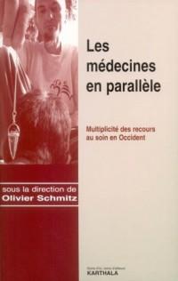 Les médecines en parallèle : Multiplicité des recours au soin en Occident