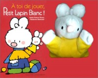 A toi de jouer, Petit Lapin Blanc (Livre marionnette)