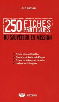 250 Fiches pratiques du sauveteur en mission