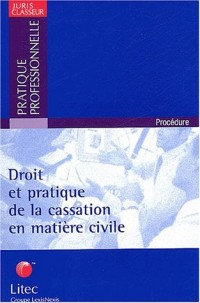 Droit et pratique de la cassation en matière civile (ancienne édition)