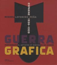 Guerra Grafia. Espagne 1936-1939