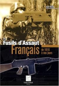 Les fusils d'assaut français : 1916-1921,1948-1963,1969 à nos jours
