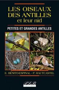 Les oiseaux des Antilles et leurs nids : Petites et grandes Antilles
