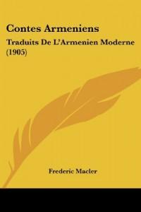 Contes Armeniens: Traduits de L'Armenien Moderne (1905)