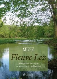 Fleuve Lez : Montpellier métropole et ses riveraines millénaires