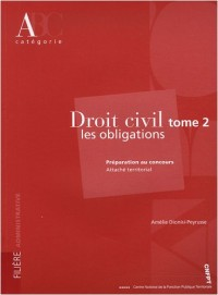 Droit civil : Tome 2, Les obligations