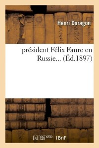 President Felix Fauré en Russie  ed 1897