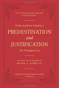 Predestination and Justification: Two Theological Loci