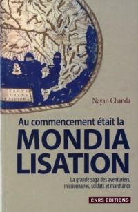 Au commencement était la mondialisation. La grande saga des aventuriers, missionnaires, soldats et m