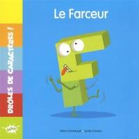 DROLES DE CARACTERES / F LE FARCEUR
