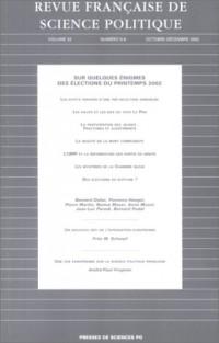 Revue française de science politique, numéro 5-6, volume 52 : Sur quelques énigmes des élections du printemps 2002