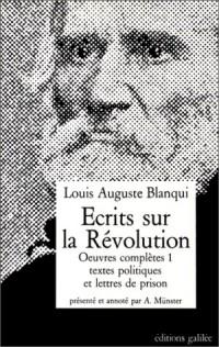 Ecrits sur la révolution. Oeuvres complètes tome 1 : Textes politiques et lettres de prison