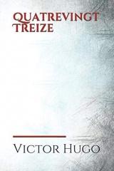 Quatrevingt Treize: le dernier roman de Victor Hugo, dont l'action se déroule vers 1793