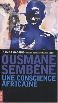 Ousmane Sembene, une Conscience Africaine