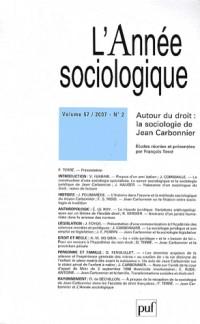 L'Année Sociologique Vol 57/2007 N° 2 : Autour du Droit : la Sociologie de Jean Carbonnier
