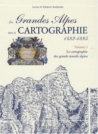 Les Grandes Alpes dans la cartographie 1482-1885 : Volume 2, La cartographie des grands massifs alpins