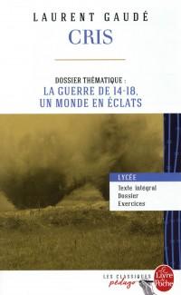 Cris (Edition pédagogique): Dossier thématique : La Guerre de 14-18, un monde en éclats