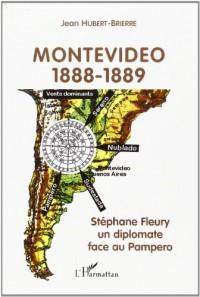 Montevideo 1888-1889 Stephane Fleury un Diplomate Face