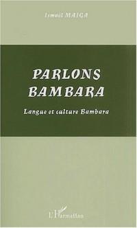 Parlons bambara. langue et culture bambara
