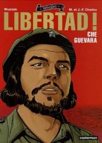 Libertad ! : Che Guevara