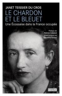 Le chardon et le bleuet : Une Ecossaise dans la France occupée