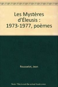 Les Mystères d'Éleusis : 1973-1977, poèmes