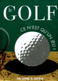Le golf : Ce n'est qu'un jeu !