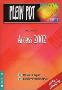 Plein Pot Informatique : Access 2002(1 livre + 1 CD-Rom)