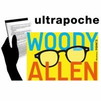 Woody Allen : Dieu, Shakespeare et moi ; Pour en finir une bonne fois pour toutes avec la culture