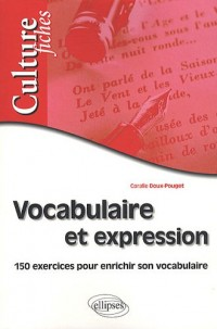 Vocabulaire et expression - exercices pour enrichir son vocabulaire