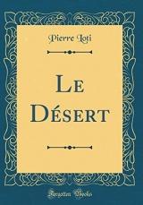 Le Désert (Classic Reprint)