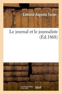 Le Journal et le Journaliste  ed 1868
