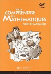 Pour comprendre les mathématiques CM1 : Guide pédagogique