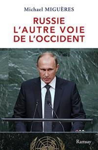 La Russie : l'Autre Voie de l'Occident