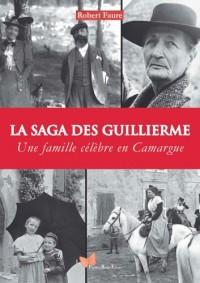 LA SAGA DES GUILLIERME - UNE FAMILLE CELEBRE EN CAMARGUE