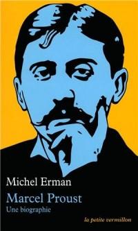 Marcel Proust: Une biographie