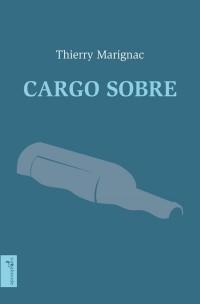 Cargo sobre. Chronique intime d'une traversée de l'Atlantique en porte-conteneurs