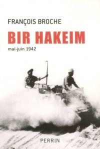 Bir Hakeim (mai-juin 1942) : La bataille qui réveilla les Français