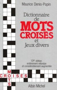 Dictionnaire analogique et de synonymes spécialement conçu pour la résolution des problèmes de mots croisés et jeux divers--