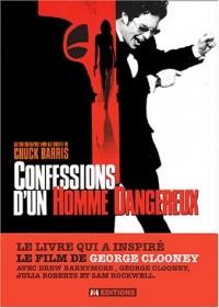 Confessions d'un homme dangereux : Autobiographie non autorisée de Chuck Barris