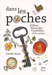 Dans les poches : D'Alice, Pinocchio, Cendrillon, et les autres...