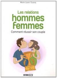 Relations Hommes-Femmes - Comment Réussir Sa Vie de Couple