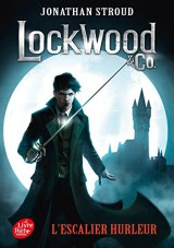 Lockwood & Co. - Tome 1: L'escalier hurleur [Poche]