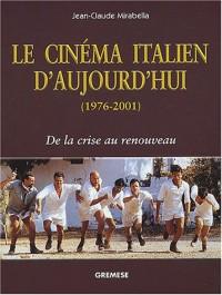 Le cinéma italien d'aujourd'hui (1976-2001) : De la crise au renouveau