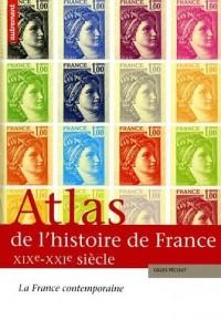 Atlas de l'histoire de France XIXe-XXIe siècles : La France contemporaine