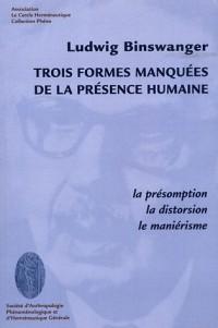 Trois formes manquées de la présence humaine : La présomption, la distortion, le manièrisme