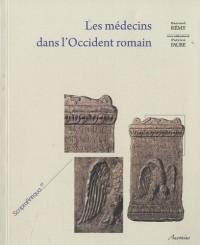 Les médecins dans l'Occident romain : Péninsule Ibérique, Bretagne, Gaules, Germanies