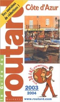 Guide du Routard : Côte d'Azur 2003/2004