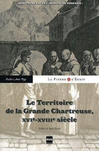 Territoire de la Grande Chartreuse du XVI au XVIII (le)